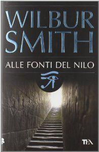Amazon.it: Alle fonti del Nilo - Wilbur Smith - Libri
