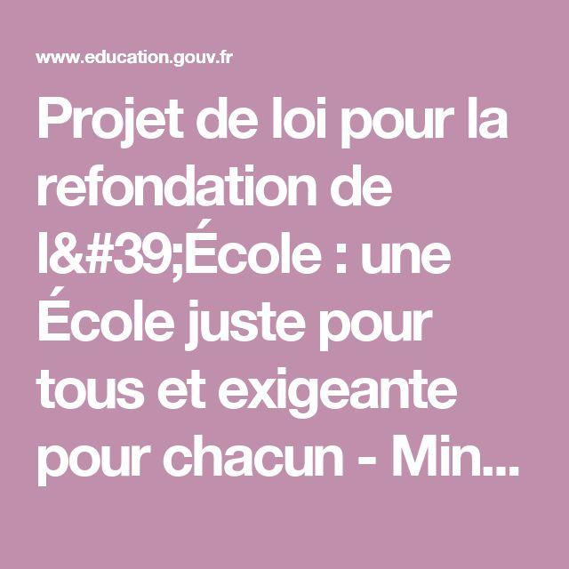 Projet de loi pour la refondation de l'École : une École juste pour tous et exigeante pour chacun - Ministère de l'Éducation nationale, de l'Enseignement supérieur et de la Recherche