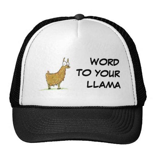 WORD TO YOUR LLAMA HAT http://www.zazzle.com/word_to_your_llama_hat-148763324699215344?rf=238194283948490074&tc=pfz #llama #funny #cute #meshhat #zazzle