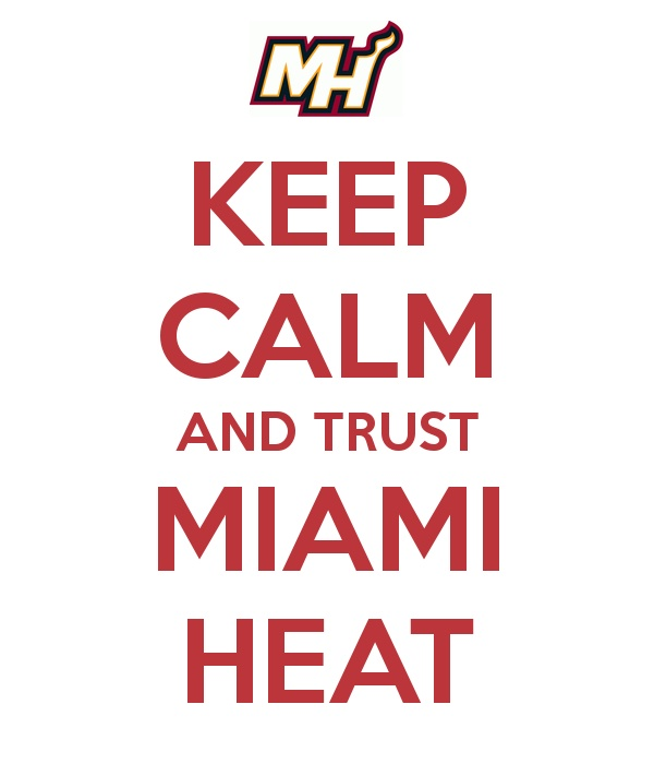 Keep calm and trust The Miami Heat
