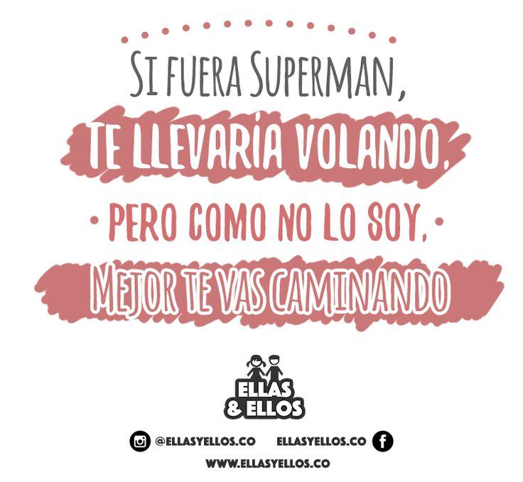Si fuera Superman, pero como no lo soy