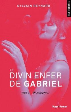 Découvrez Le Divin Enfer de Gabriel, Tome 3 : L'Enfer, de Sylvain Reynard sur Booknode, la communauté du livre