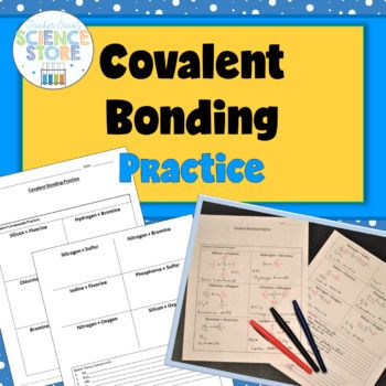 This practice worksheet includes 12 covalent bonding practice, 8 naming formulas practice and 7 writing formula practice problems. Students will draw Lewis dot diagrams, write the formula and name each of the 12 bonding problems. Are you looking for a ready-made lessons on bonding?