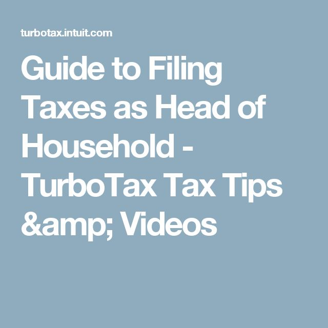 Guide to Filing Taxes as Head of Household - TurboTax Tax Tips & Videos
