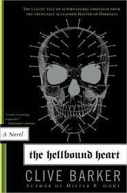 The Hellbound Heart - Clive Barker