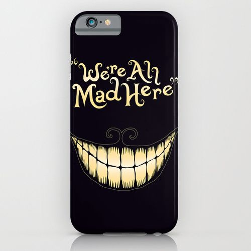 We're All Mad Here :: iPhone & iPod Case