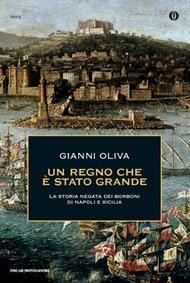 Un regno che è stato grande di Gianni Oliva (Mondadori, 2013)