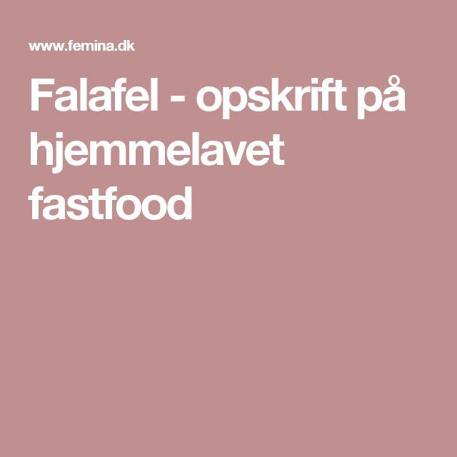 Falafel - opskrift på hjemmelavet fastfood