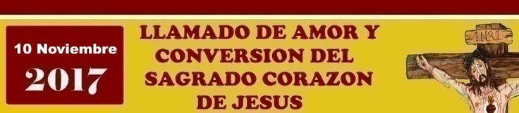 APOSTOLADO DE LOS SAGRADOS CORAZONES UNIDOS DE JESUS Y MARIA: Llamado de Amor y de Conversión del Sagrado Corazó...