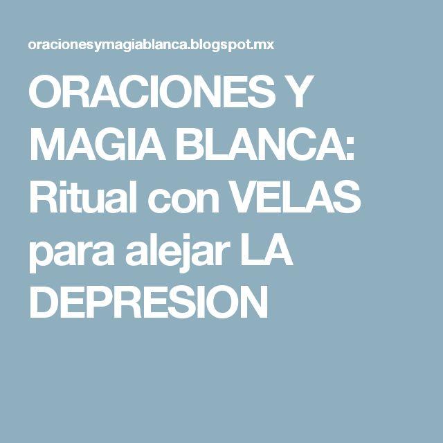 ORACIONES Y MAGIA BLANCA: Ritual con VELAS para alejar LA DEPRESION