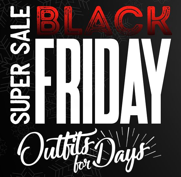 BLACK FRIDAY DEALS - Outfits For Days