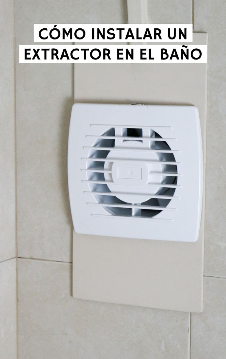 Tutorial sobre cómo instalar un extractor de aire en el ...