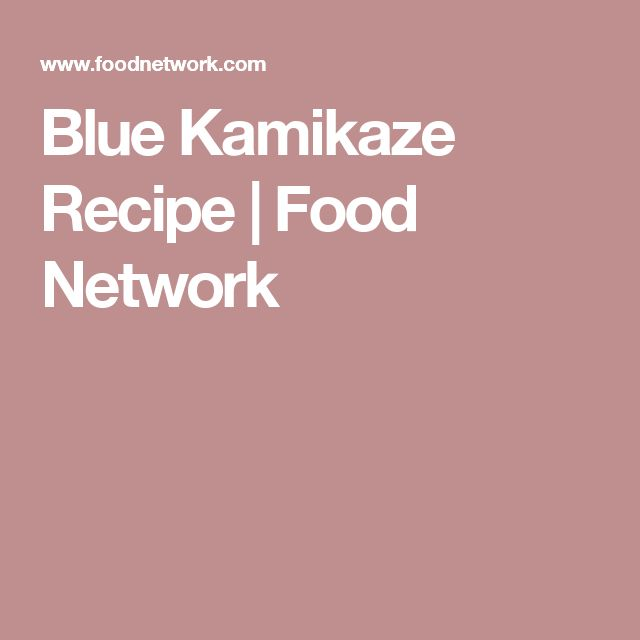 Blue Kamikaze Recipe | Food Network