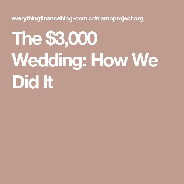 The $3,000 Wedding: How We Did It
