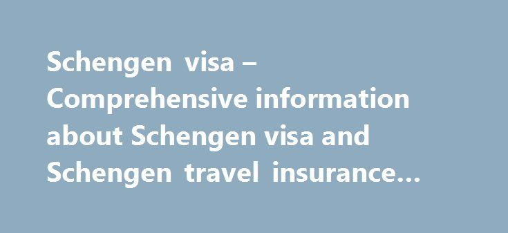 Schengen visa – Comprehensive information about Schengen visa and Schengen travel insurance #visa #car #insurance http://utah.nef2.com/schengen-visa-comprehensive-information-about-schengen-visa-and-schengen-travel-insurance-visa-car-insurance/  # Seven countries in Europe signed a treaty in June 1985 to end internal border checkpoints and controls. More countries have joined the treaty since then. There are currently 25 Schengen countries and all of them are in Europe. Austria, Belgium…
