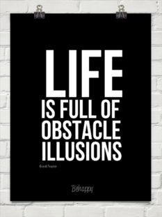 Life is full of obstacle illusions