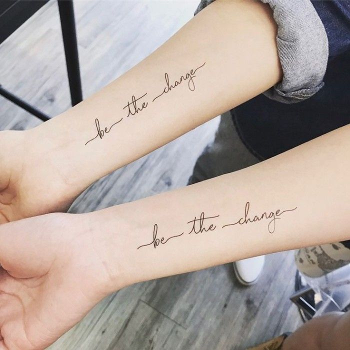 Be The Change Forearm Tattoos Wooden Floor Friendship Tattoos In 2020 Writing Tattoos Cursive Tattoos Friendship Tattoos
