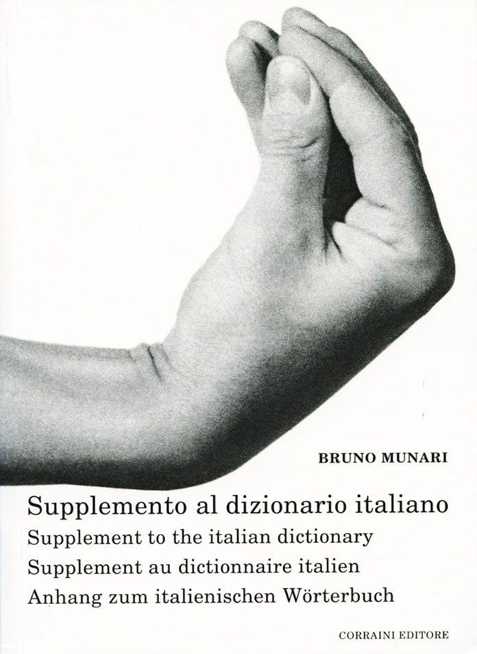 Supplément au dictionnaire italien, présentant une histoire et un répertoire illustré des gestes italiens. 1958 – Textes en français, italien, anglais et allemand. Bruno Munari