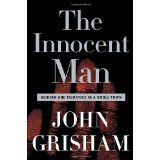 The Innocent Man: Murder and Injustice in a Small Town (Hardcover)By John Grisham