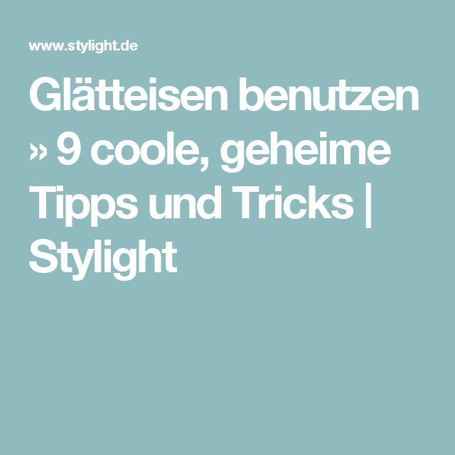 Glätteisen benutzen » 9 coole, geheime Tipps und Tricks | Stylight