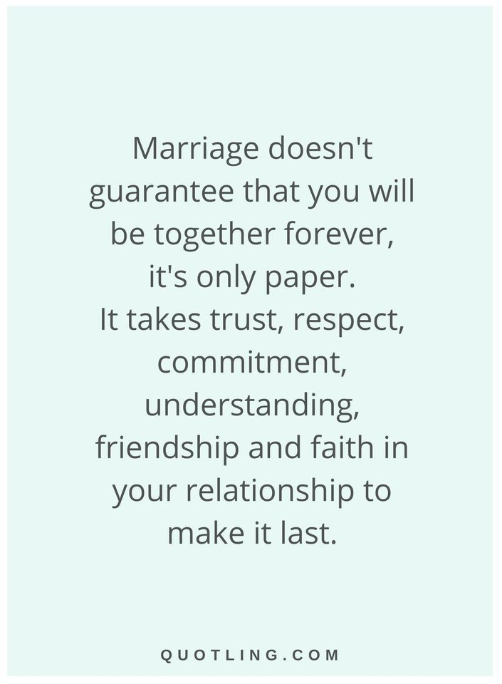 Quotes Marriage Doesnt Guarantee That You Will Be Together Forever