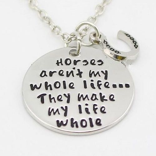 Horses Make My Whole Life - Quote Necklace