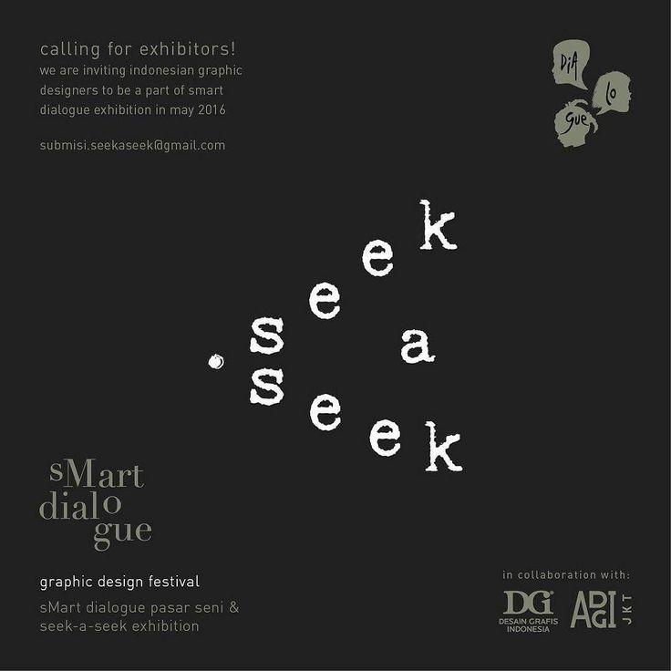 Smart Dialogue #10: Seek A Seek  Exhibition & Pasar Seni Calling for Exhibitors!  Mengundang desainer grafis Indonesia untuk menjadi bagian dari pameran Seek A Seeksebuah festival desain grafis yang diselenggarakan oleh kolaborasi antara Dia.Lo.Gue Artspace Desain Grafis Indonesia dan ADGI Jakarta Chapterpada Mei 2016.  Pameran dalam Seek A Seek berkomitmen untuk menampilkan karya-karya desain grafis yang tak hanya indah dipandang namun juga berfungsi secara artistik serta memiliki dampak…