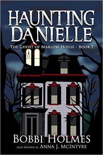 The Ghost of Marlow House (Haunting Danielle Book 1) eBook: Bobbi Holmes, Anna J. McIntyre, Elizabeth Mackey: Amazon.co.uk: Kindle Store