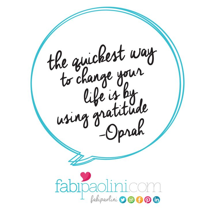 the quickest way to change your life is by using gratitude. Oprah. Quotes + inspiration