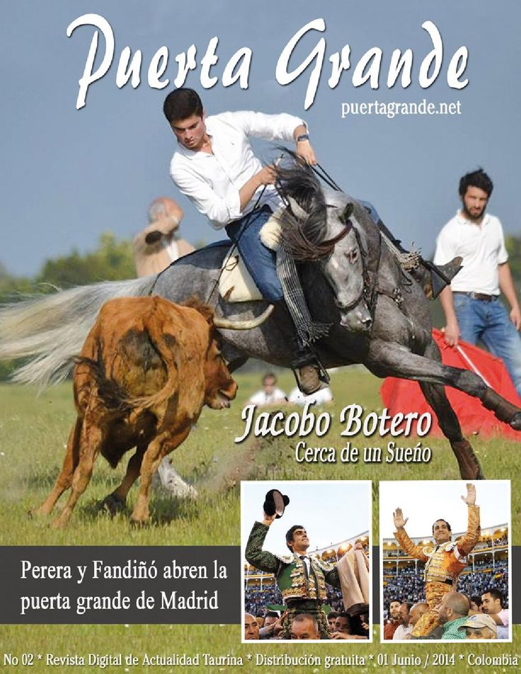 Puerta Grande Revista No 02. Junio, 2014  Revista de toros con información de Colombia y el Mundo