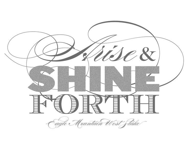 Arise and Shine Forth | Belinda's {Great} Ideas: Church Ideas, Church Clip, Churchi Ideas, Lds Quotes, Lds Women, Lds Ideas, Society Ideas, Yw Ideas, Great Ideas