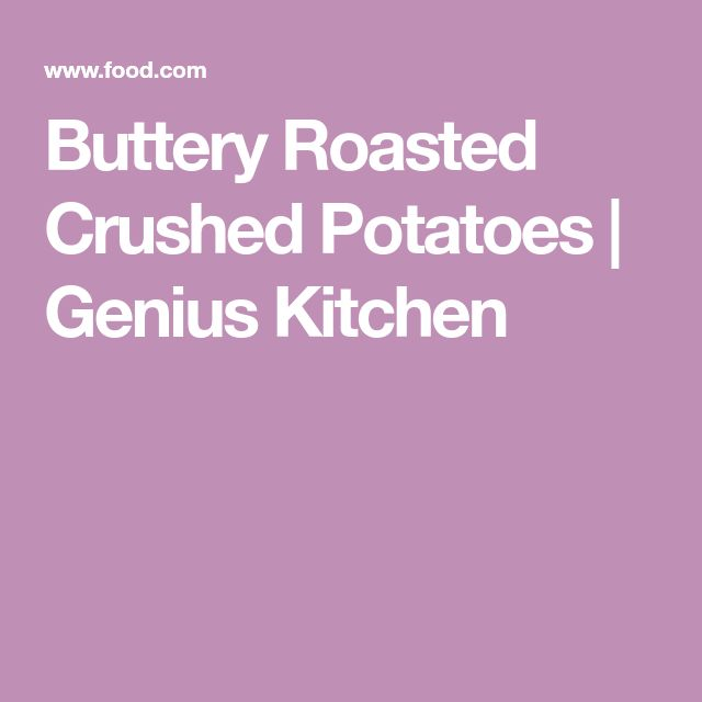 Buttery Roasted Crushed Potatoes | Genius Kitchen