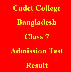 Cadet College of Bangladesh admission test Result for Class Seven (07) has been published. Get the result with instructions from here.