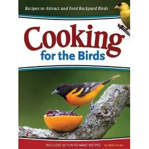 Cooking for the Birds: Recipes to Attract and Feed Backyard Birds (Wild about)  Available in the Akron Zoo gift shop