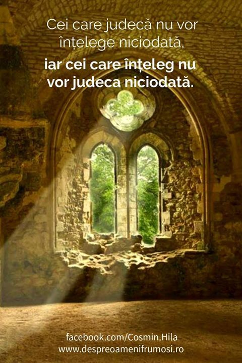 Cei care judecă nu vor înțelege niciodată iar cei care înțeleg nu vor judeca niciodată.  http://ift.tt/2gvpLIH  Seară frumoasă prieteni... oriunde v-ați afla!