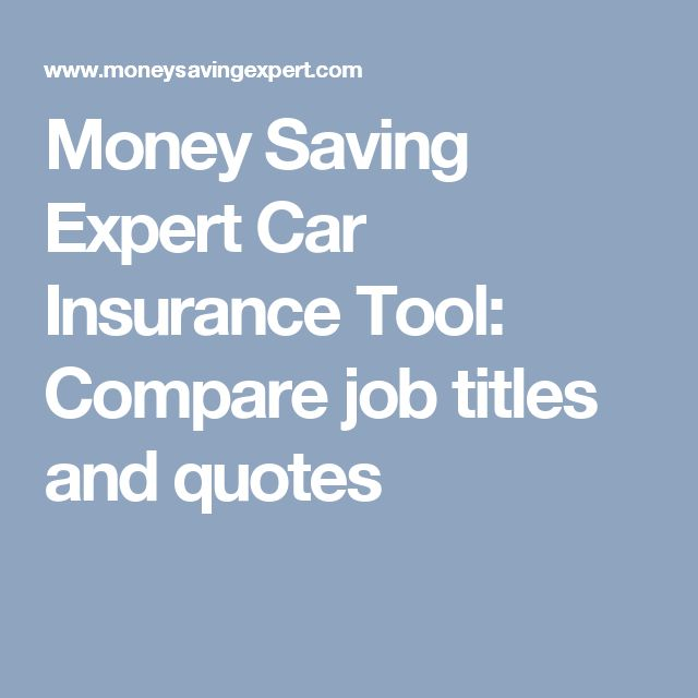 Money Saving Expert Car Insurance Tool: Compare job titles and quotes