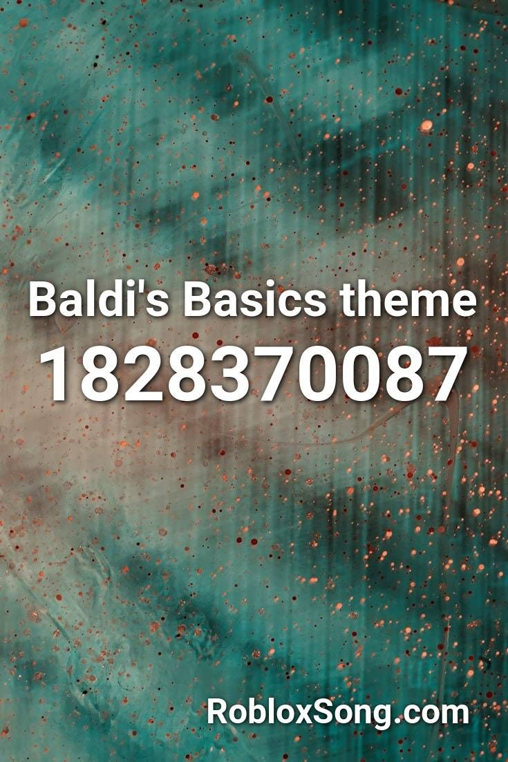 Baldi S Basics Theme Roblox Id Roblox Music Codes In 2020