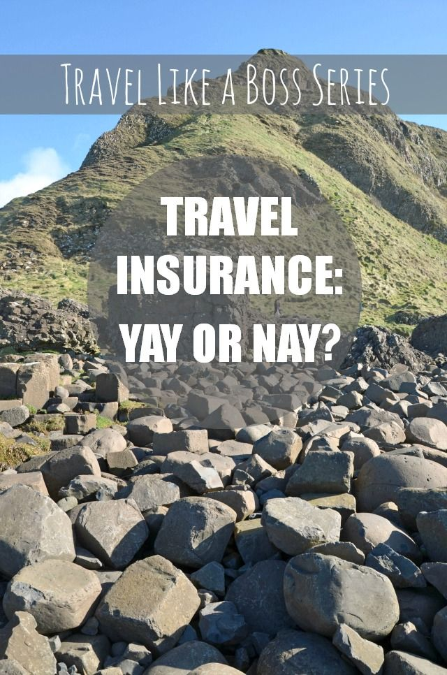 Travel Like A Boss Series: Travel Insurance -- Yay or Nay?