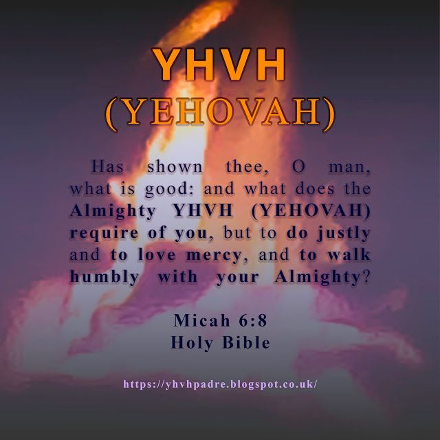 YHVH (YEHOVAH) Padre: How shall I bow myself before the highest?