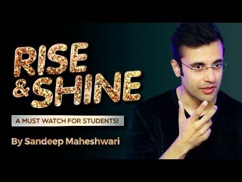 Rise & Shine -  By Sandeep Maheshwari I Latest Video for Students   Motivational Hindi Video