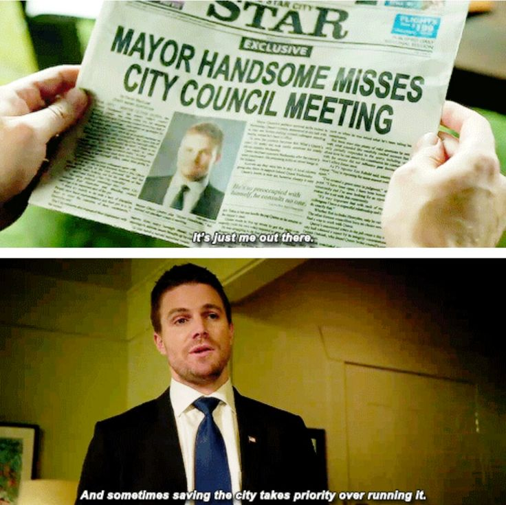 """""""Sometimes saving the city takes priority over running it"""" - Oliver 'Mayor Handsome' Queen #Arrow"""
