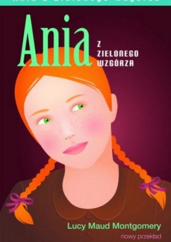 Okładka książki Ania z Zielonego Wzgórza. Dla dzieci w wieku 8- 10 lat.