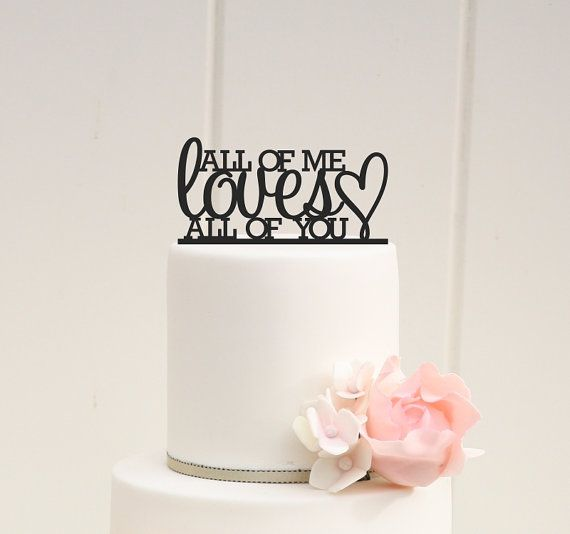 Hey, I found this really awesome Etsy listing at https://www.etsy.com/listing/190185636/custom-wedding-cake-topper-all-of-me