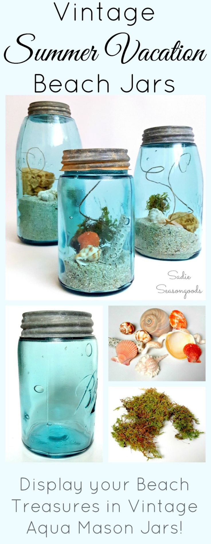 Create gorgeous DIY coastal decor by filling vintage (or new) aqua mason jars with treasures from your summer beach vacation- sand, shells, coral, etc. And from the craft store, you can add reindeer moss and dried grasses to add even more beach-delight! Fun repurposing craft project from #SadieSeasongoods / www.sadieseasongoods.com