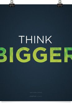 "Poster ""Whatever you're thinking, think bigger"" Tony Hsieh - Startup Vitamins"