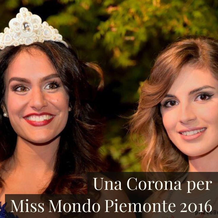 Una Corona per Miss Mondo Piemonte 2016