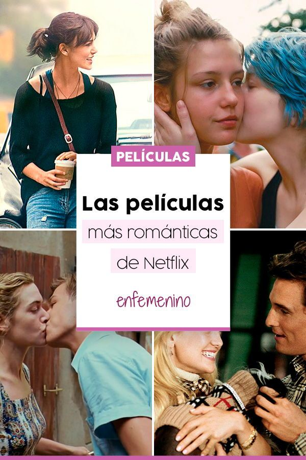 Las Peliculas Mas Romanticas Que Puedes Ver En Netflix Ahora Mismo
