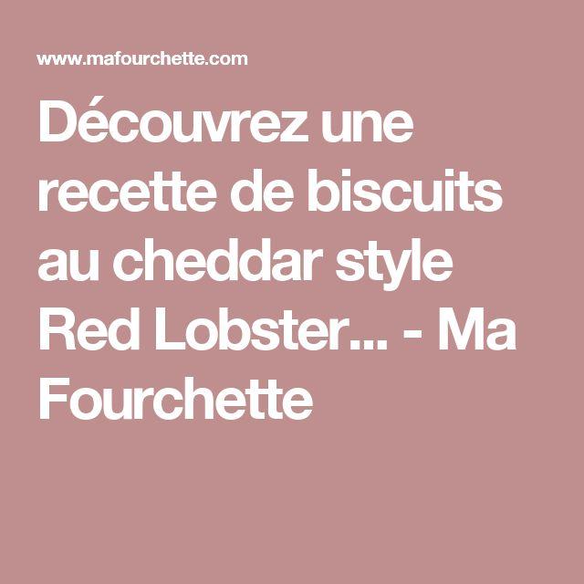 Découvrez une recette de biscuits au cheddar style Red Lobster... - Ma Fourchette