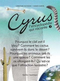Cyrus, l'encyclopédie qui raconte! Les tomes 1 à 8