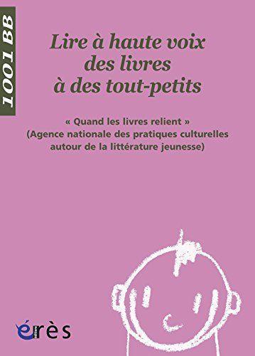 Lire à haute voix des livres à des tout-petits - 1001 bb n°84 de AGENCE QUAND LES LIVRES RELIENT, http://www.amazon.fr/dp/B00A75C74U/ref=cm_sw_r_pi_dp_IjTfvb01BGP2T
